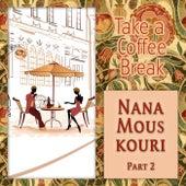Take a Coffee Break von Nana Mouskouri