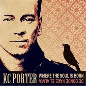 Where the Soul Is Born / De Donde Nace El Alma by KC Porter