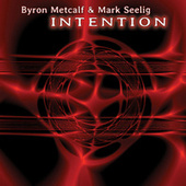 Intention von Byron Metcalf