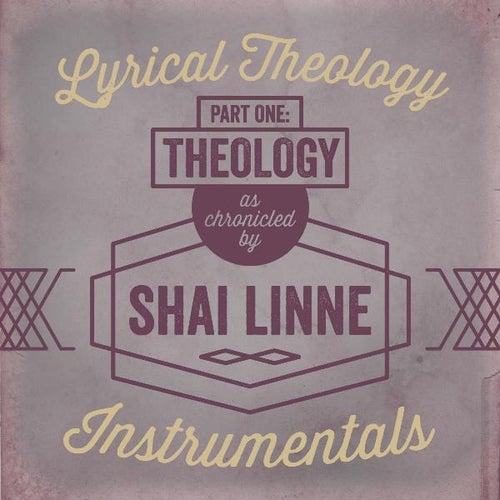 Lyrical Theology, Pt. 1: Theology (Instrumentals) by Shai Linne