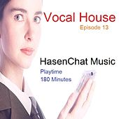 Vocal House (Episode 13) by Hasenchat Music