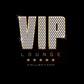 Vip Lounge Collection de Various Artists
