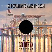 Go Deeva Miami's Waves WMC 2014 by Various Artists