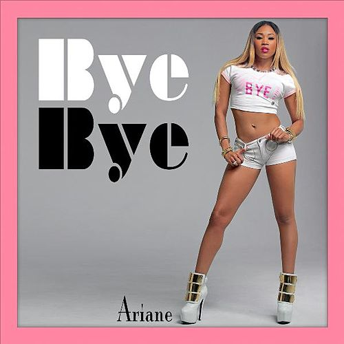 Bye Bye (Instrumental) [feat. Ice] by Ariane