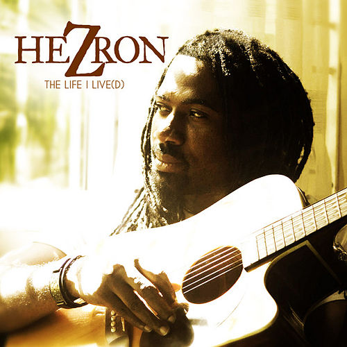 The Life I Live(D) by Hezron