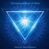 The Supreme Heart of Shiva: Om Namah Shivaya & Chanting Om von Music For Meditation