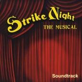Strike Night: The Musical (Soundtrack) by Brett Schieber