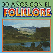 30 Anos Con el Folklore de Various Artists