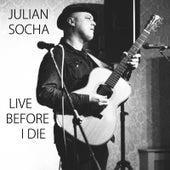 Live Before I Die by Julian Socha