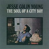 The Soul of a City Boy by Jesse Colin Young