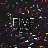 Five by Duelly Noted