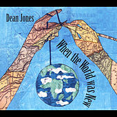 When the World Was New by Dean Jones