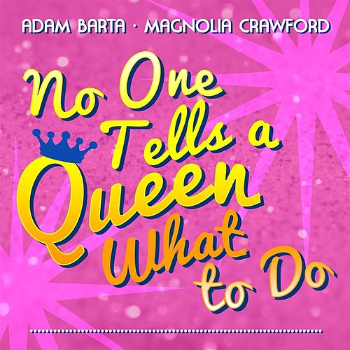 No One Tells a Queen What to Do by Adam Barta