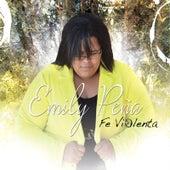 Fe Violenta de Emily Peña