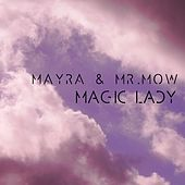 Magic Lady by Mayra