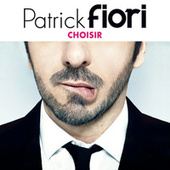 Choisir de Patrick Fiori