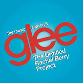 Glee: The Music, The Untitled Rachel Berry Project de Glee Cast