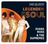 Legenden des Soul - Diana Ross & The Supremes von The Supremes
