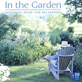 In the Garden: Soothing Music for Relaxation by Various Artists