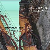Revolution Time (feat. Joe Wilkins) de K.B.M.G.