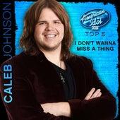 I Don't Wanna Miss a Thing (American Idol Performance) by Caleb Johnson