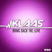 Bring Back the Love (Remixes) by Klaas