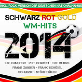 Schwarz Rot Gold - WM-Hits 2014 by Various Artists