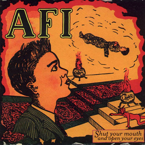 Shut Your Mouth And Open Your Eyes by AFI