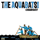 Charge!! von The Aquabats