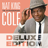 The Extraordinary (Deluxe Edition) van Nat King Cole