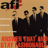 Answer That And Stay Fashionable de AFI