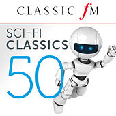 50 Sci-Fi Classics (By Classic FM) by Various Artists
