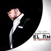 Me Equivoque by Rogelio Martinez 'El Rm'