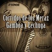 Corridos De Los Meraz, Gamboa Y Lechuga de German Garcia