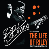 The Life Of Riley (Original Motion Picture Soundtrack) de B.B. King