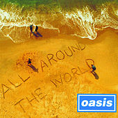 All Around The World by Oasis