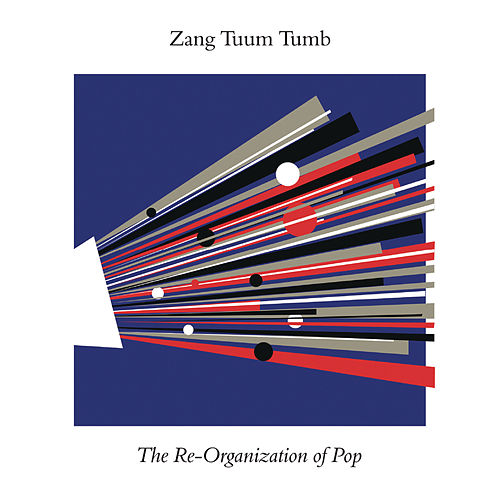 Zang Tuum Tumb: The Re-Organization of Pop by Various Artists