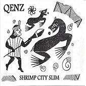 Qenz by Shrimp City Slim