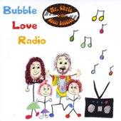Bubble Love Radio by Mr. Chris