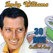 30 Movie Soundtracks Songs van Andy Williams