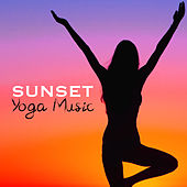 Sunset Yoga Music: Music for Yoga, Meditation and Relaxation Songs by Relaxation Meditation Yoga Music