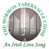 An Irish Love Song von The Mormon Tabernacle Choir