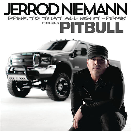 Drink to That All Night (Remix) by Jerrod Niemann
