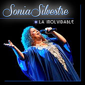 La Inolvidable by Sonia Silvestre