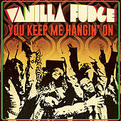 You Keep Me Hangin' On (Single) de Vanilla Fudge