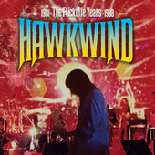 The Flicknife Years 1981 - 1988 by Hawkwind