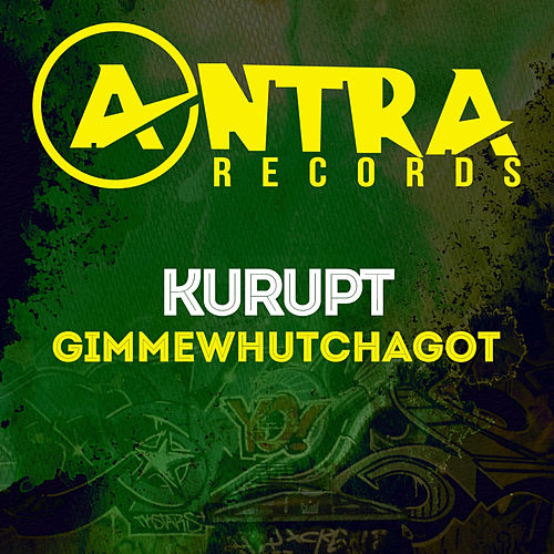 Gimmewhutchagot by Kurupt