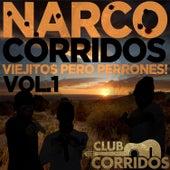 Narco Corridos: Viejitos Pero Perrones! Vol. 1 - Presentado por Club Corridos by Various Artists