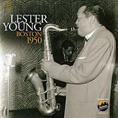 Boston 1950 by Lester Young