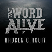 Broken Circuit by The Word Alive